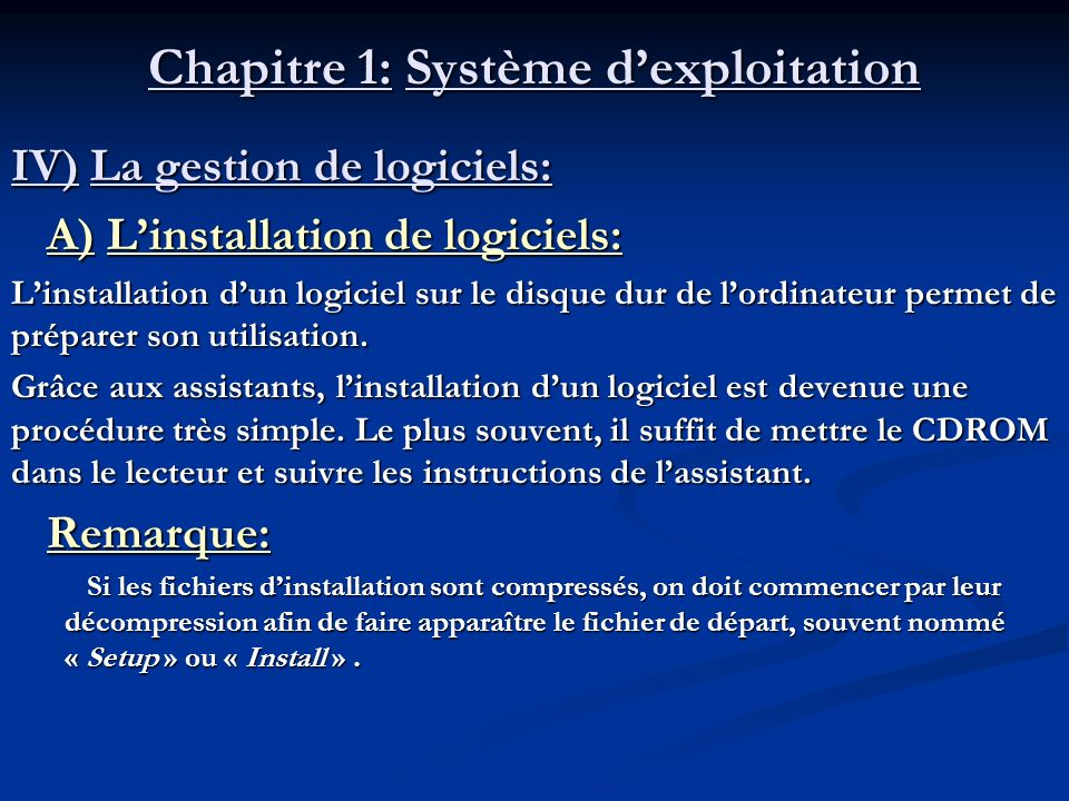 Chapitre 1: Système dexploitation B) La désinstallation de logiciels: On désinstalle un logiciel instable ou inutilisé généralement pour récupérer de la place sur le disque dur ou pour remédier à un disfonctionnement du système.