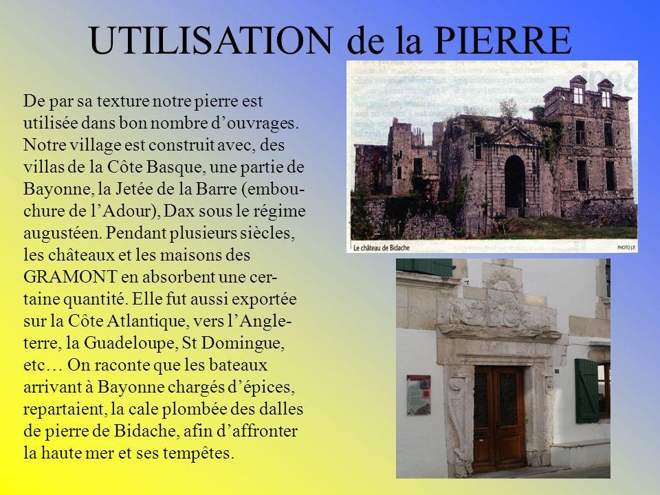 UTILISATION de la PIERRE De par sa texture notre pierre est utilisée dans bon nombre douvrages. Notre village est construit avec, des villas de la Côt