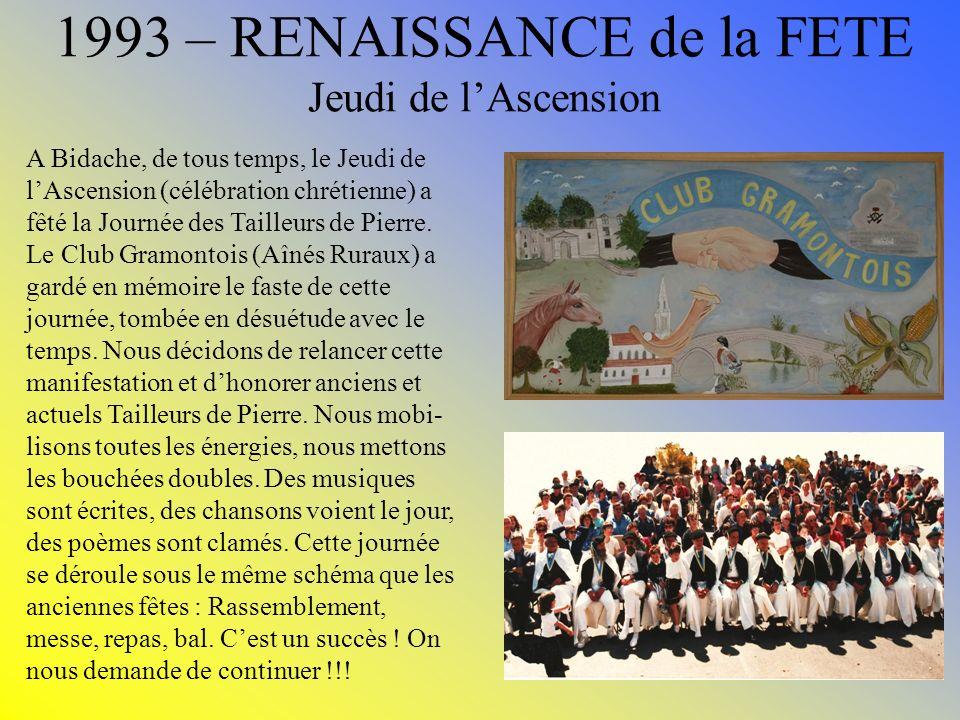 1993 – RENAISSANCE de la FETE Jeudi de lAscension A Bidache, de tous temps, le Jeudi de lAscension (célébration chrétienne) a fêté la Journée des Tail