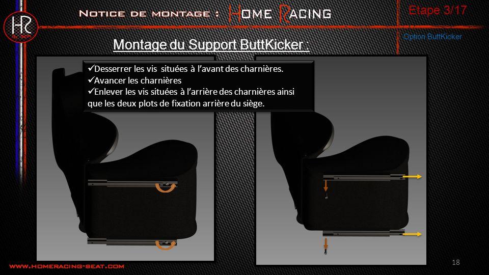 18 Montage du Support ButtKicker : Option ButtKicker Desserrer les vis situées à lavant des charnières.