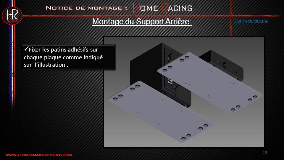 22 Montage du Support Arrière: Option ButtKicker Fixer les patins adhésifs sur chaque plaque comme indiqué sur lillustration :