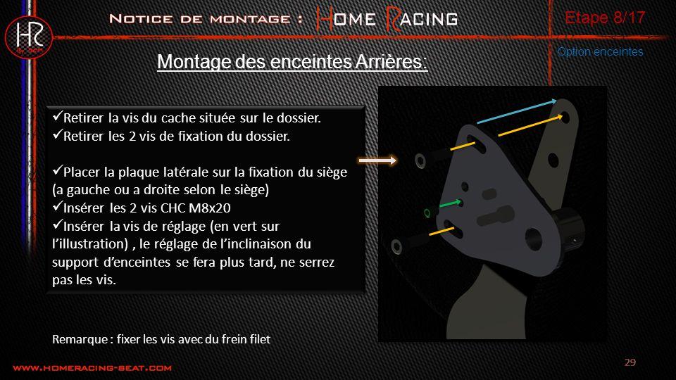 29 Montage des enceintes Arrières: Etape 8/17 Option enceintes Retirer la vis du cache située sur le dossier.