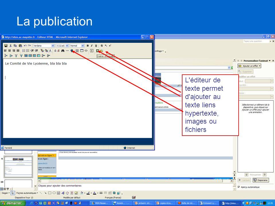 L'éditeur de texte permet d'ajouter au texte liens hypertexte, images ou fichiers La publication