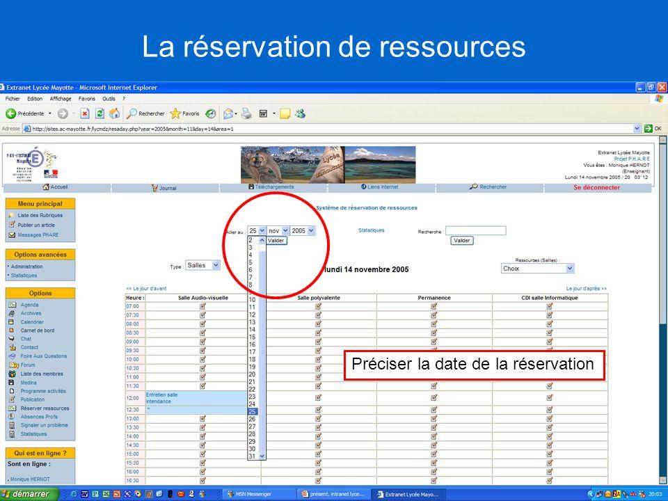 Préciser la date de la réservation La réservation de ressources