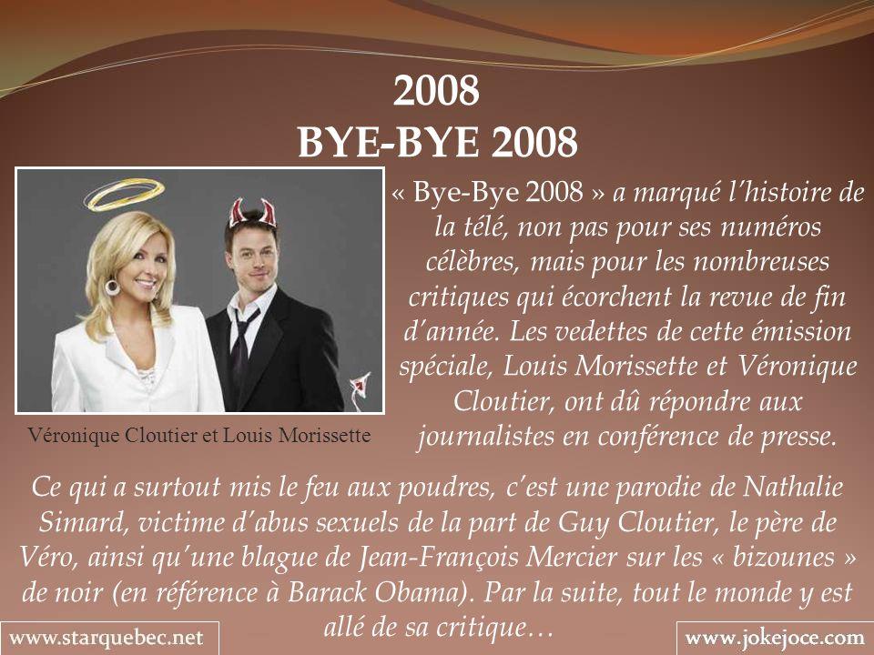 2008 BYE-BYE 2008 Véronique Cloutier et Louis Morissette « Bye-Bye 2008 » a marqué lhistoire de la télé, non pas pour ses numéros célèbres, mais pour les nombreuses critiques qui écorchent la revue de fin dannée.