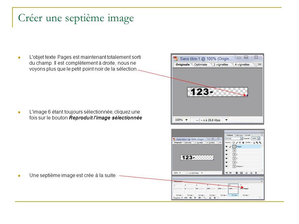Créer une septième image L'objet texte Pages est maintenant totalement sorti du champ. Il est complètement à droite, nous ne voyons plus que le petit
