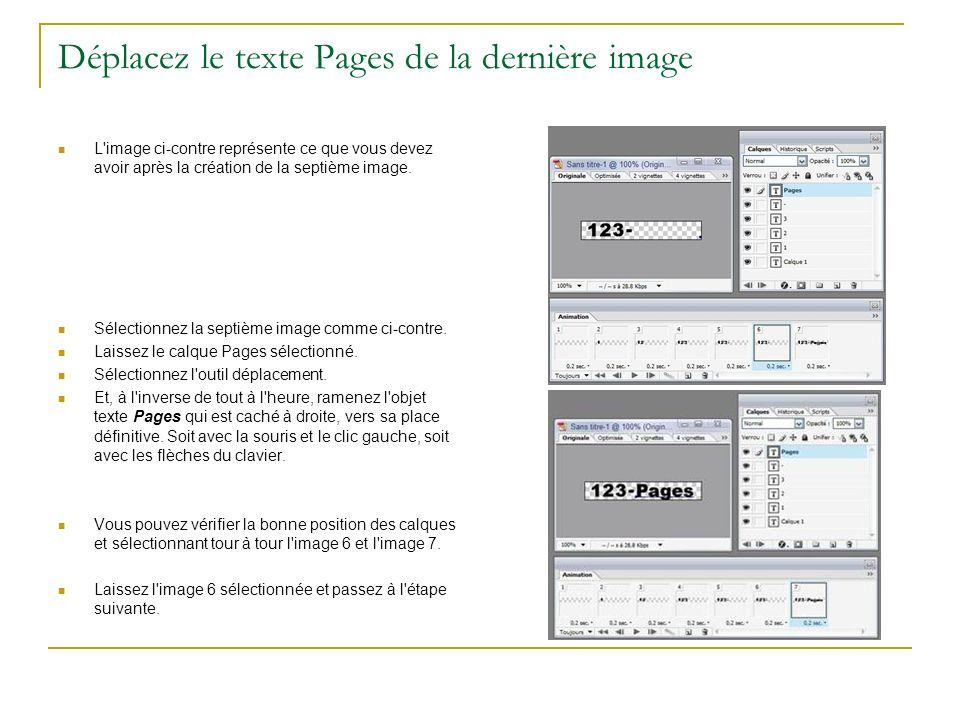 Déplacez le texte Pages de la dernière image L'image ci-contre représente ce que vous devez avoir après la création de la septième image. Sélectionnez