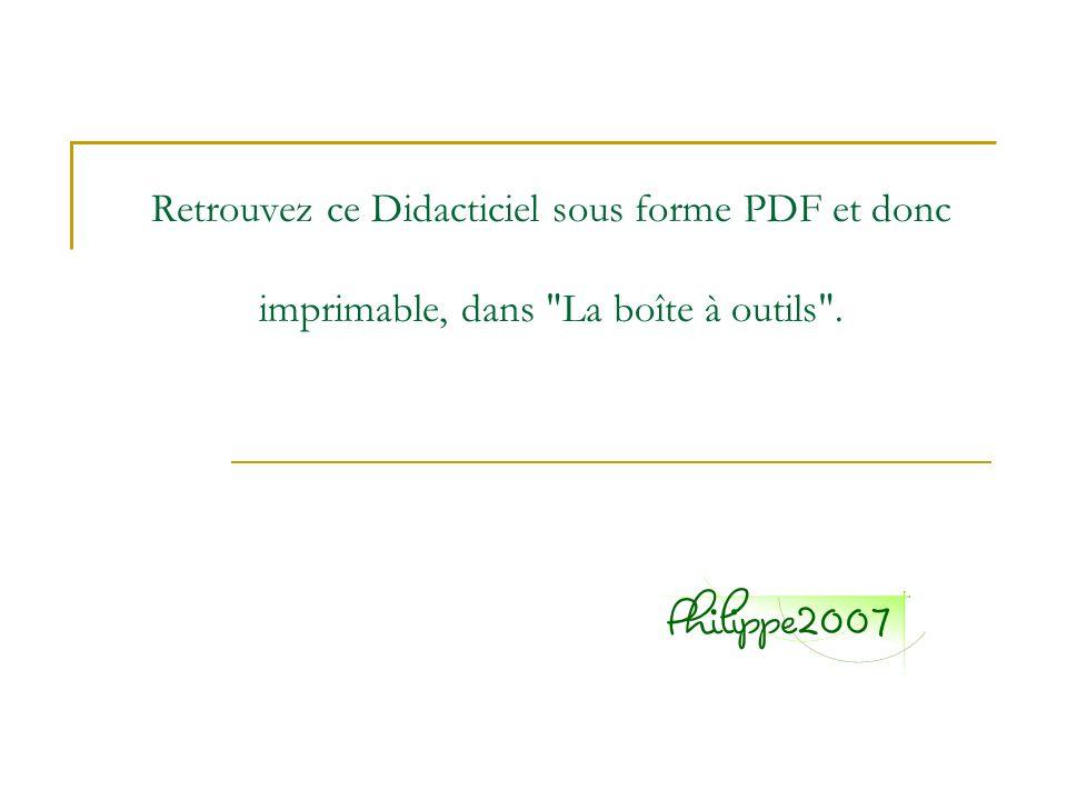 Retrouvez ce Didacticiel sous forme PDF et donc imprimable, dans