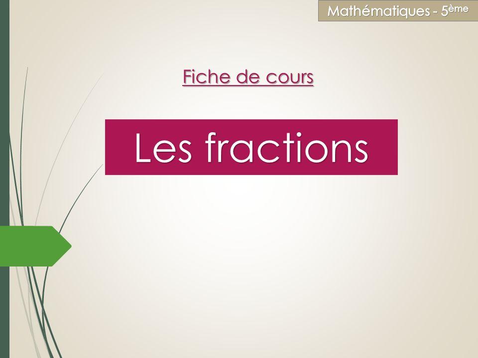 Les fractions Fiche de cours