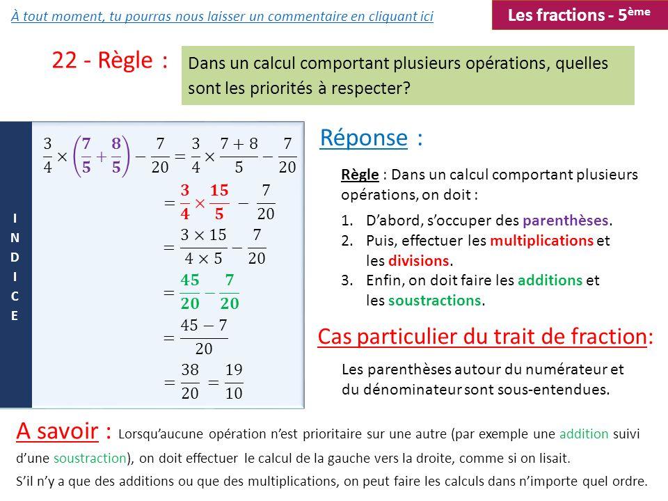 22 - Règle : Dans un calcul comportant plusieurs opérations, quelles sont les priorités à respecter? Règle : Dans un calcul comportant plusieurs opéra
