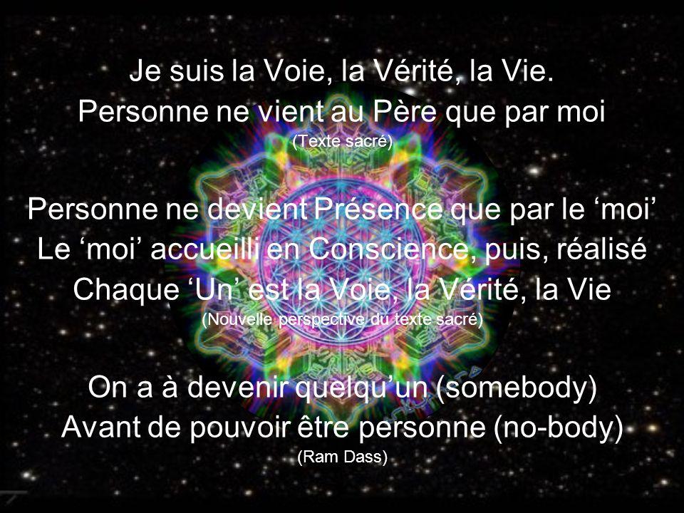 Je suis la Voie, la Vérité, la Vie.