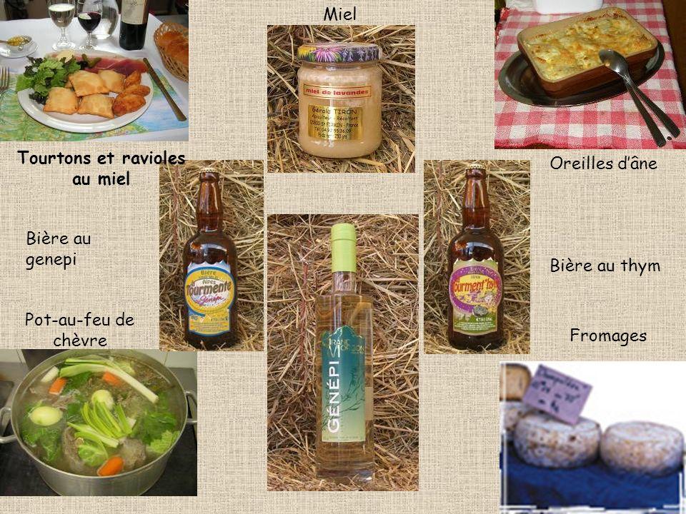 Tourtons et ravioles au miel Miel Oreilles dâne Bière au genepi Bière au thym Pot-au-feu de chèvre Fromages