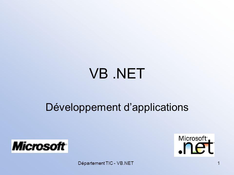 Département TIC - VB.NET22 Créer une application avec une interface graphique utilisateur Windows (1/2) Nouveau projet: