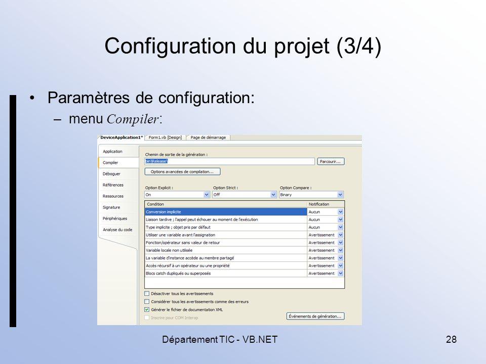 Département TIC - VB.NET28 Configuration du projet (3/4) Paramètres de configuration: –menu Compiler :