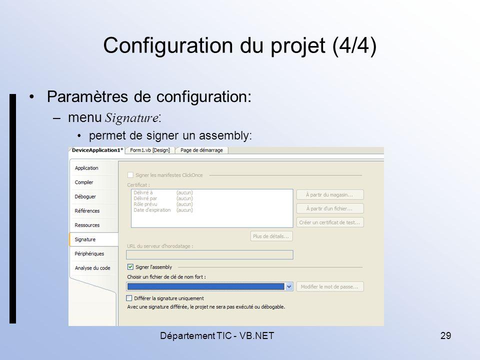 Département TIC - VB.NET29 Configuration du projet (4/4) Paramètres de configuration: –menu Signature : permet de signer un assembly: