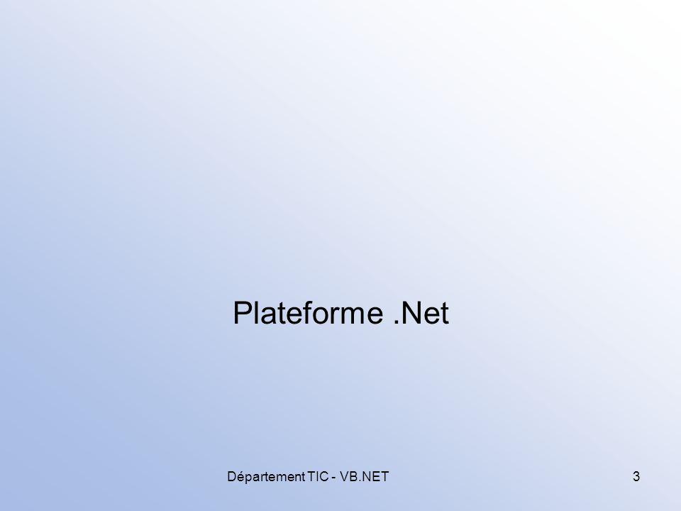 Département TIC - VB.NET14 Les assemblies Contiennent le code MSIL qui sera exécuté par la CLR: –résultat dun ensemble de classes.