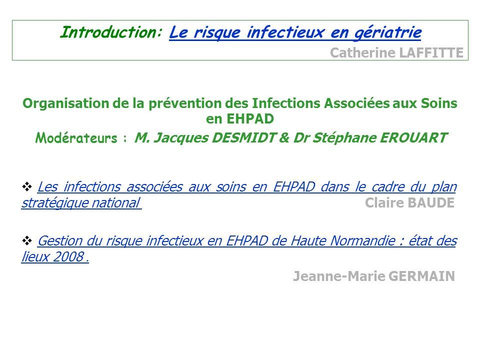 Les infections associées aux soins en EHPAD dans le cadre du plan stratégique national Claire BAUDE Les infections associées aux soins en EHPAD dans l
