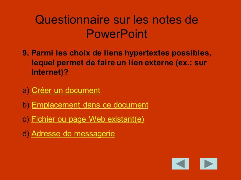 9. Parmi les choix de liens hypertextes possibles, lequel permet de faire un lien externe (ex.: sur Internet)? Questionnaire sur les notes de PowerPoi