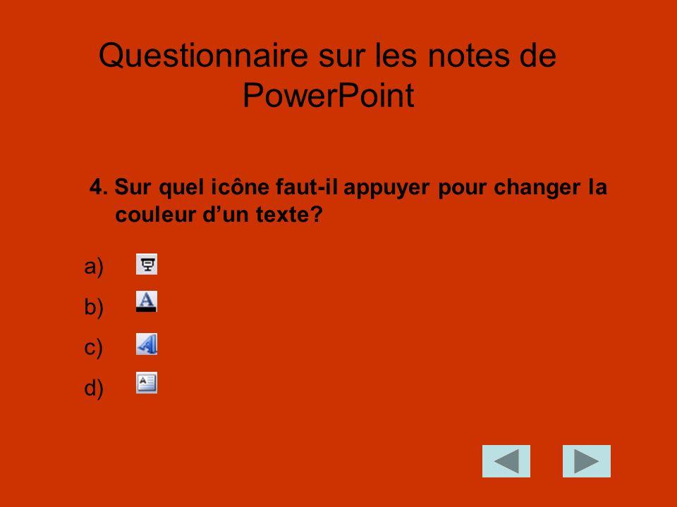 4.Sur quel icône faut-il appuyer pour changer la couleur dun texte.
