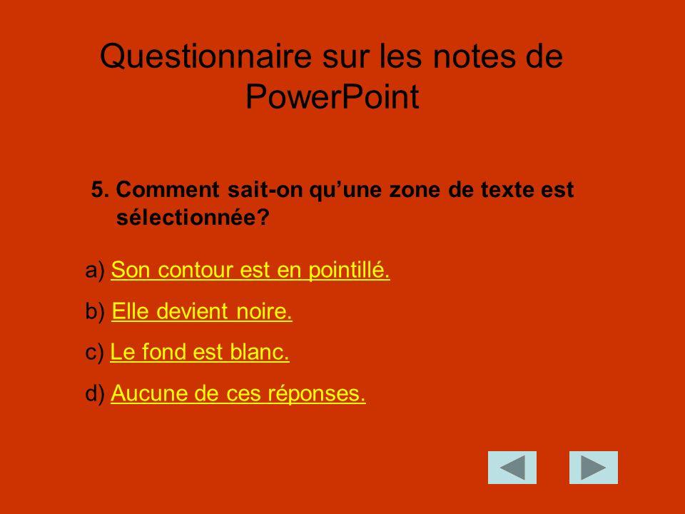 5.Comment sait-on quune zone de texte est sélectionnée.