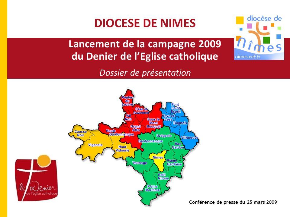 Lancement de la campagne 2009 du Denier de lEglise catholique Dossier de présentation DIOCESE DE NIMES Conférence de presse du 25 mars 2009