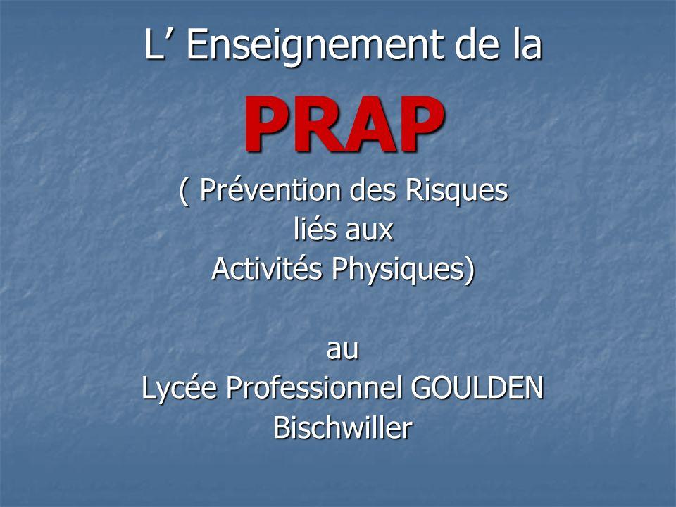 L Enseignement de la PRAP ( Prévention des Risques liés aux Activités Physiques) au Lycée Professionnel GOULDEN Bischwiller