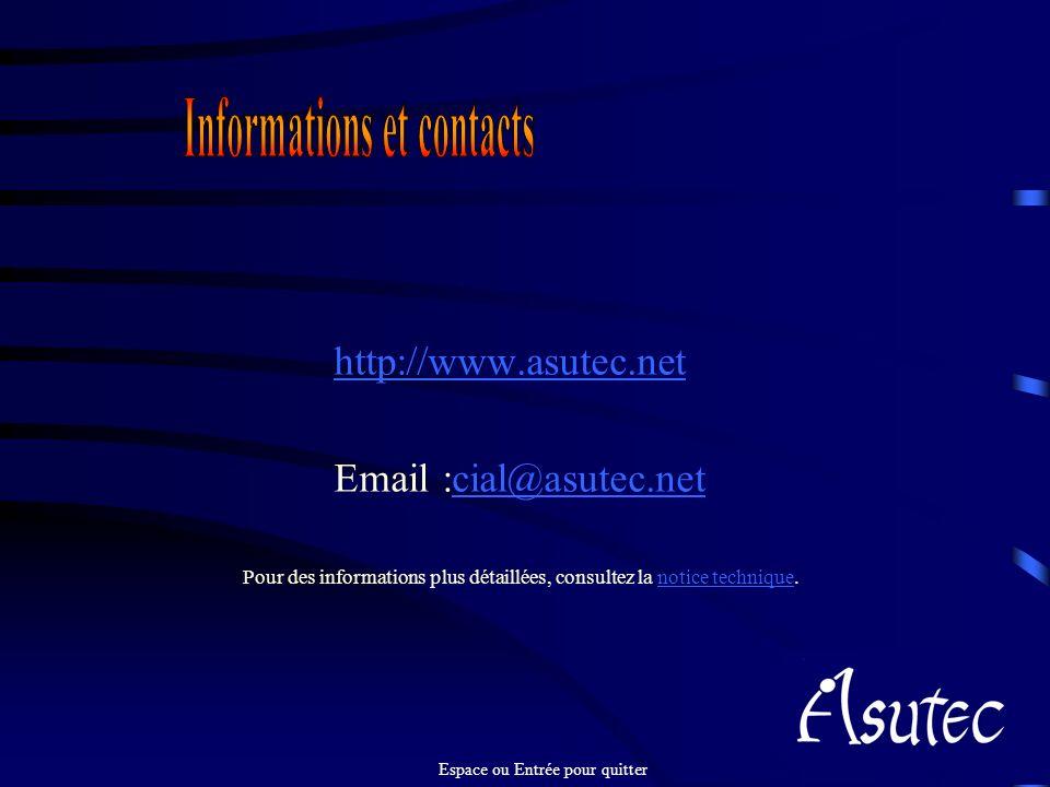 http://www.asutec.net Email :cial@asutec.netcial@asutec.net Pour des informations plus détaillées, consultez la notice technique.notice technique Espace ou Entrée pour quitter