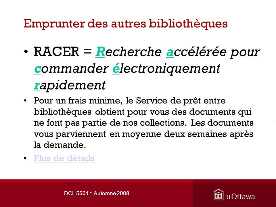 Emprunter des autres bibliothèques RACER = Recherche accélérée pour commander électroniquement rapidement Pour un frais minime, le Service de prêt entre bibliothèques obtient pour vous des documents qui ne font pas partie de nos collections.