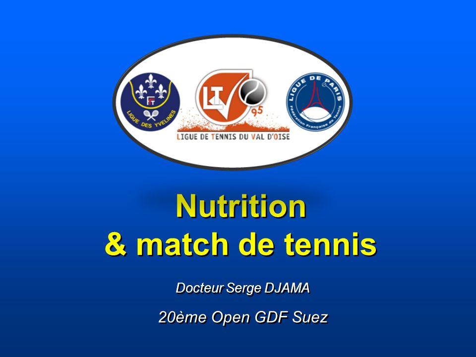 Nutrition & match de tennis Docteur Serge DJAMA 20ème Open GDF Suez Docteur Serge DJAMA 20ème Open GDF Suez