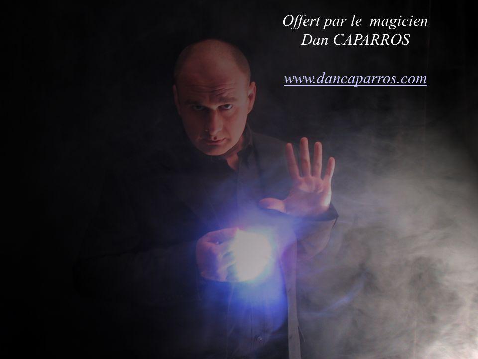 Offert par le magicien Dan CAPARROS www.dancaparros.com