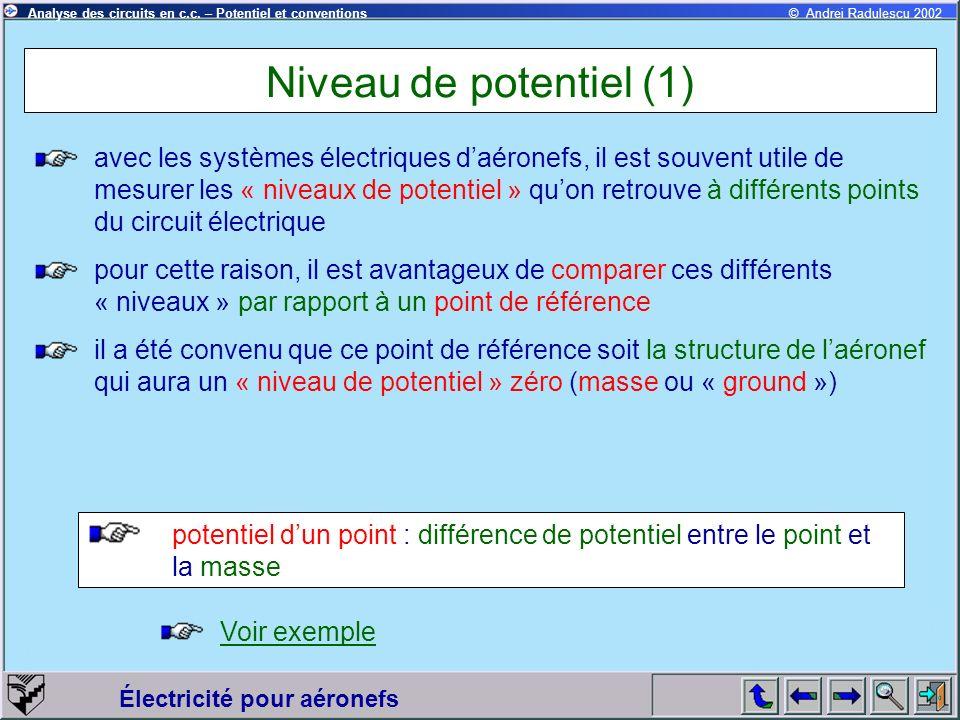 Électricité pour aéronefs © Andrei Radulescu 2002Analyse des circuits en c.c. – Potentiel et conventions Niveau de potentiel (1) avec les systèmes éle