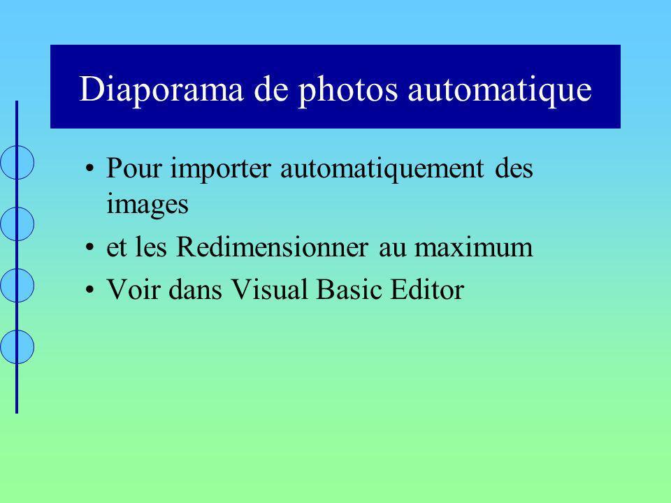 Diaporama de photos automatique Pour importer automatiquement des images et les Redimensionner au maximum Voir dans Visual Basic Editor