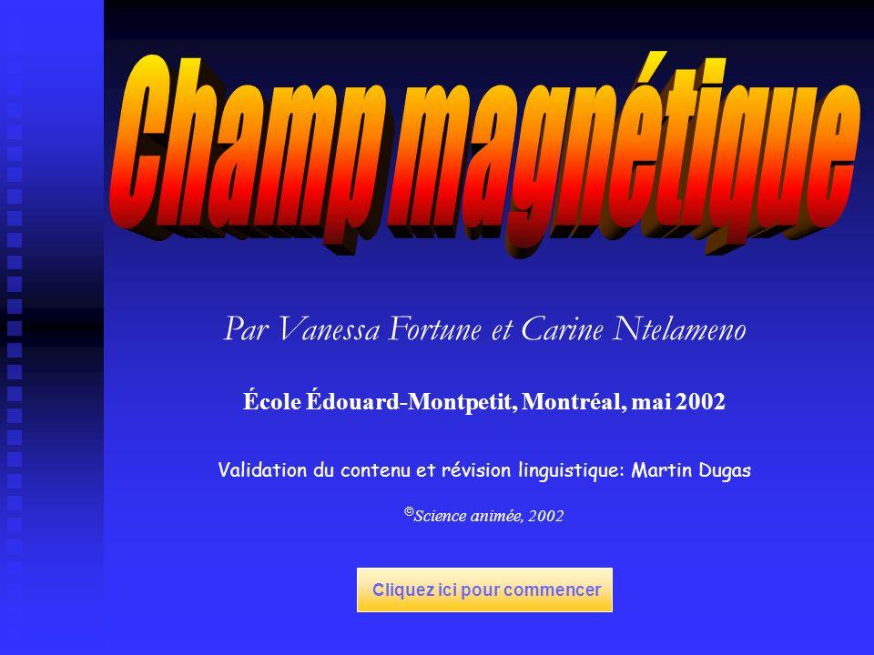 Par Vanessa Fortune et Carine Ntelameno École Édouard-Montpetit, Montréal, mai 2002 Validation du contenu et révision linguistique: Martin Dugas Science animée, 2002 Cliquez ici pour commencer