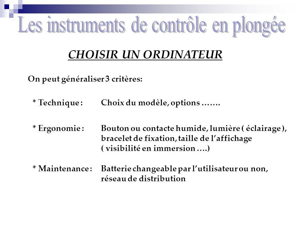CHOISIR UN ORDINATEUR On peut généraliser 3 critères: * Technique : * Ergonomie : * Maintenance : Choix du modèle, options ……. Bouton ou contacte humi