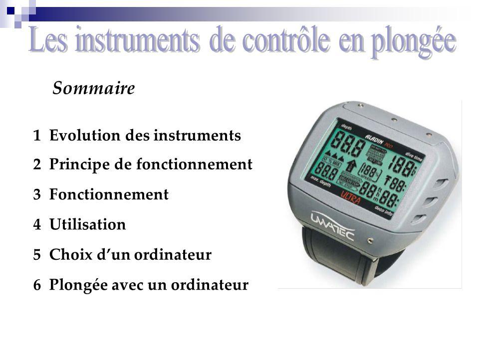 Sommaire 1 Evolution des instruments 2 Principe de fonctionnement 3 Fonctionnement 4 Utilisation 5 Choix dun ordinateur 6 Plongée avec un ordinateur