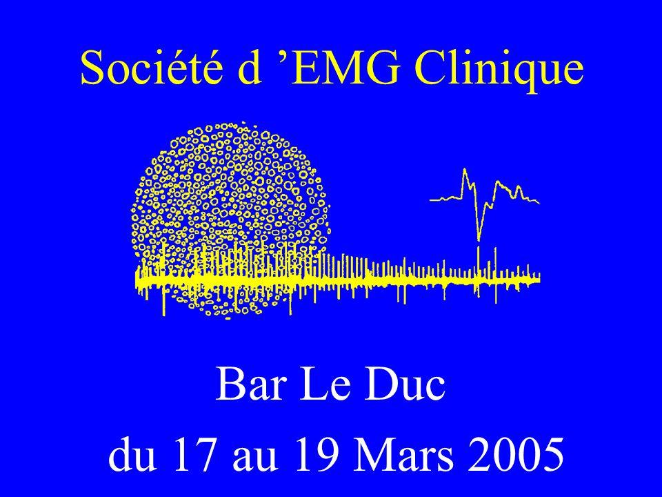 Société d EMG Clinique Bar Le Duc du 17 au 19 Mars 2005