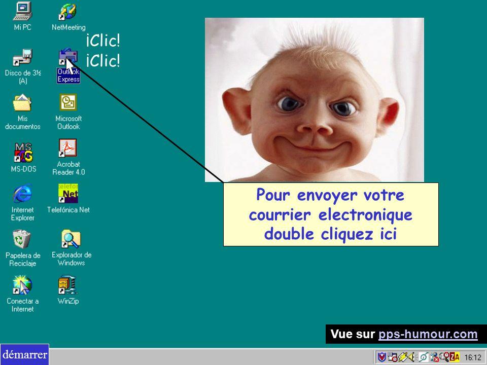 Pour envoyer votre courrier electronique double cliquez ici ¡Clic! démarrer Vue sur pps-humour.compps-humour.com