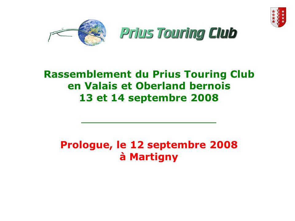 Rassemblement du Prius Touring Club en Valais et Oberland bernois 13 et 14 septembre 2008 Prologue, le 12 septembre 2008 à Martigny