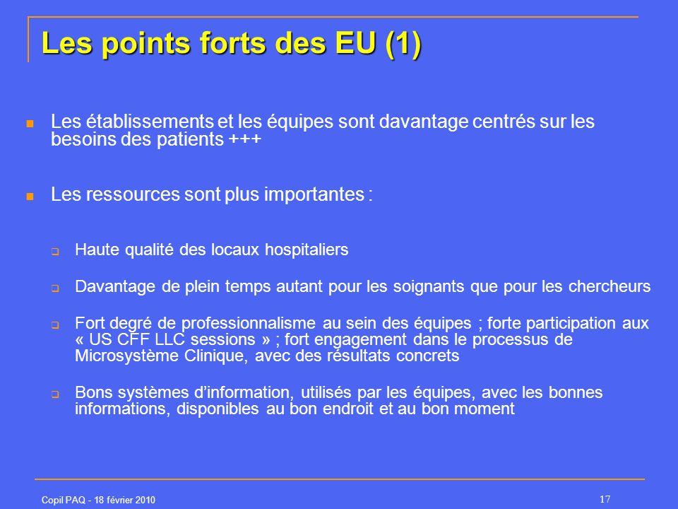 Copil PAQ - 18 février 2010 17 Les points forts des EU (1) Les établissements et les équipes sont davantage centrés sur les besoins des patients +++ L