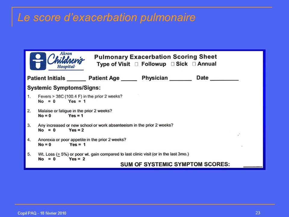 Copil PAQ - 18 février 2010 23 Le score dexacerbation pulmonaire