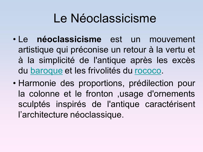 Le néoclassicisme est un mouvement artistique qui préconise un retour à la vertu et à la simplicité de l'antique après les excès du baroque et les fri