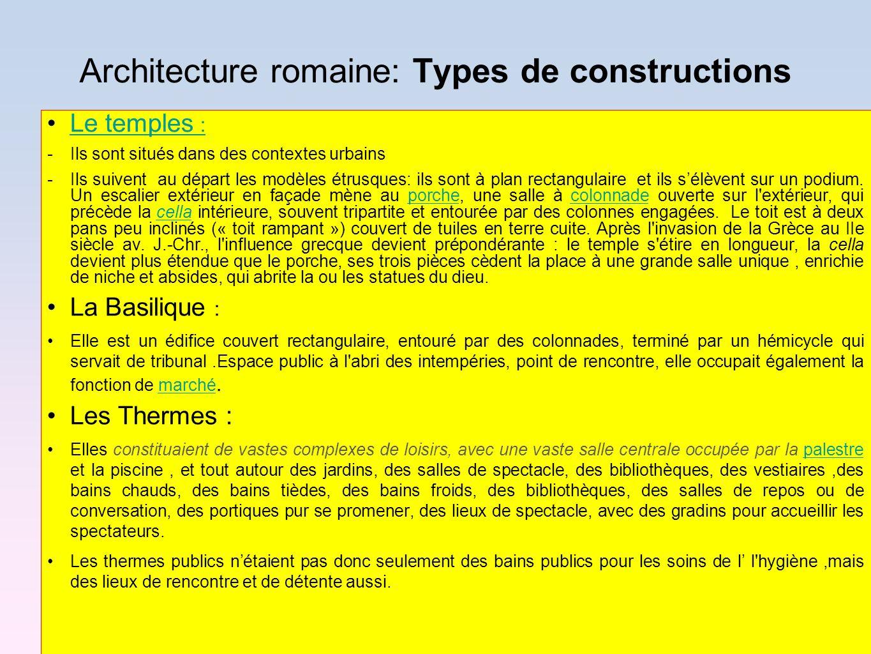 Architecture romaine: Types de constructions Le temples :Le temples : -Ils sont situés dans des contextes urbains -Ils suivent au départ les modèles é