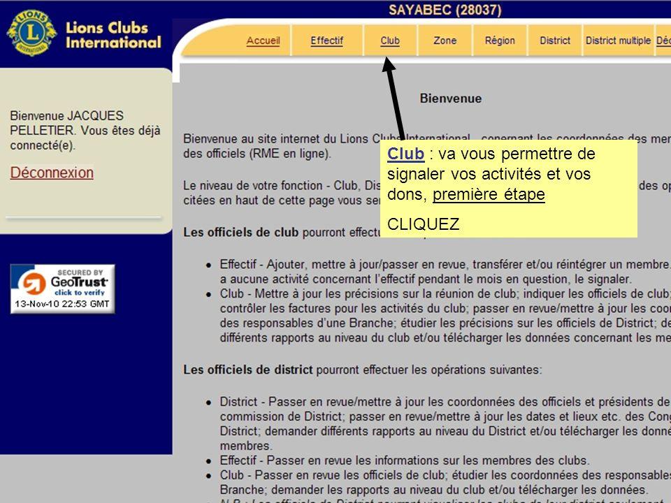 Club : va vous permettre de signaler vos activités et vos dons, première étape CLIQUEZ