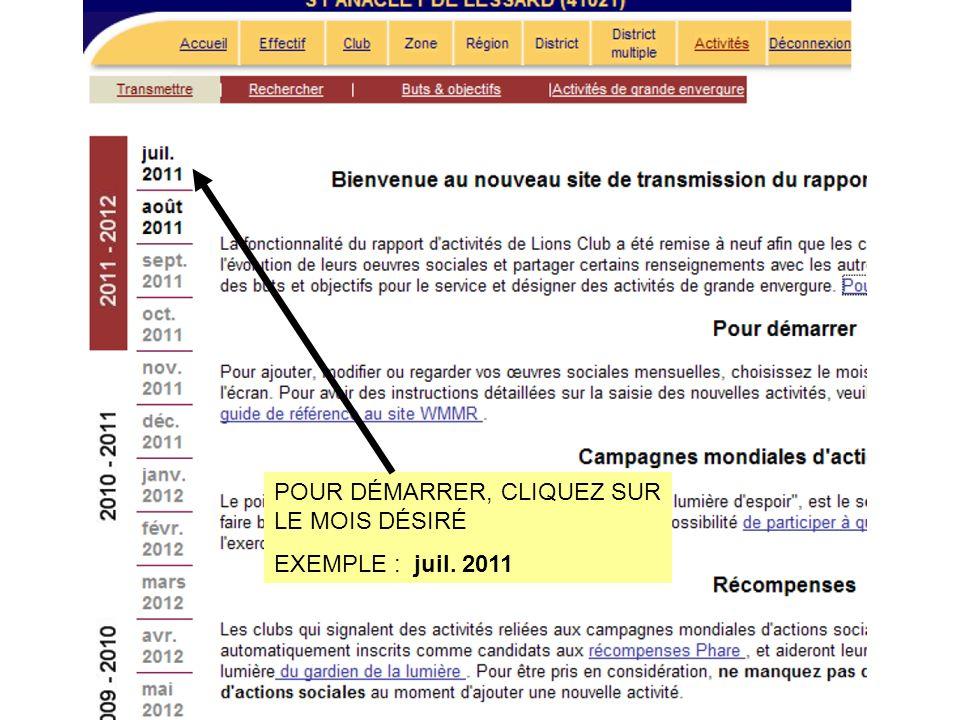 POUR DÉMARRER, CLIQUEZ SUR LE MOIS DÉSIRÉ EXEMPLE : juil. 2011