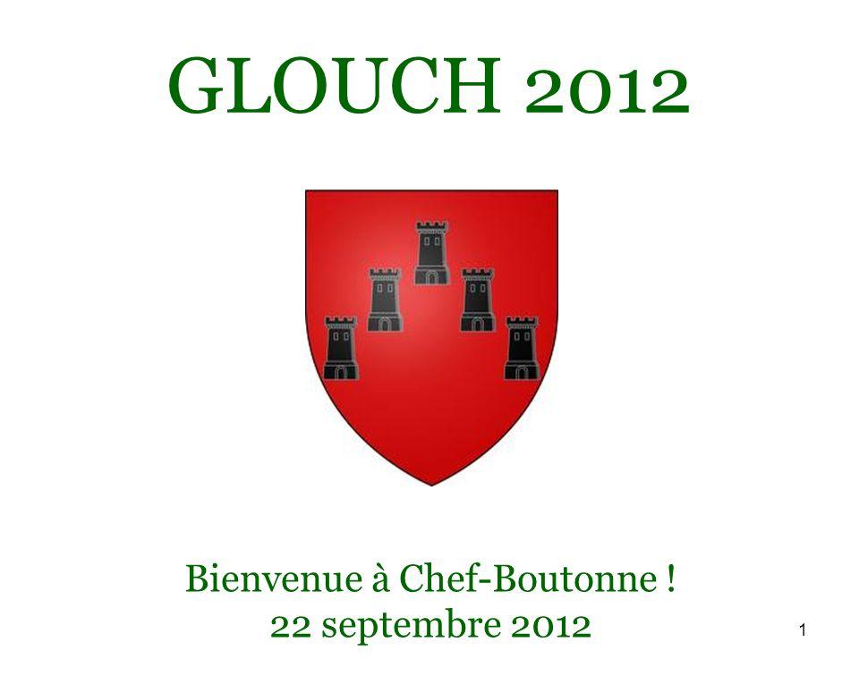 1 GLOUCH 2012 Bienvenue à Chef-Boutonne ! 22 septembre 2012