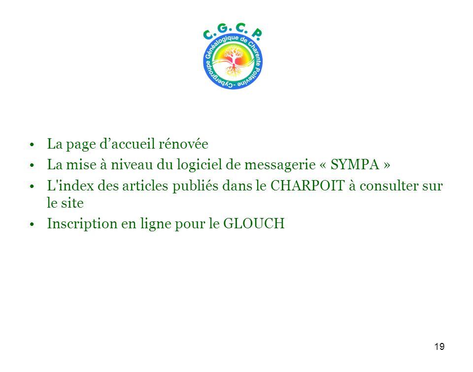19 La page daccueil rénovée La mise à niveau du logiciel de messagerie « SYMPA » L index des articles publiés dans le CHARPOIT à consulter sur le site Inscription en ligne pour le GLOUCH