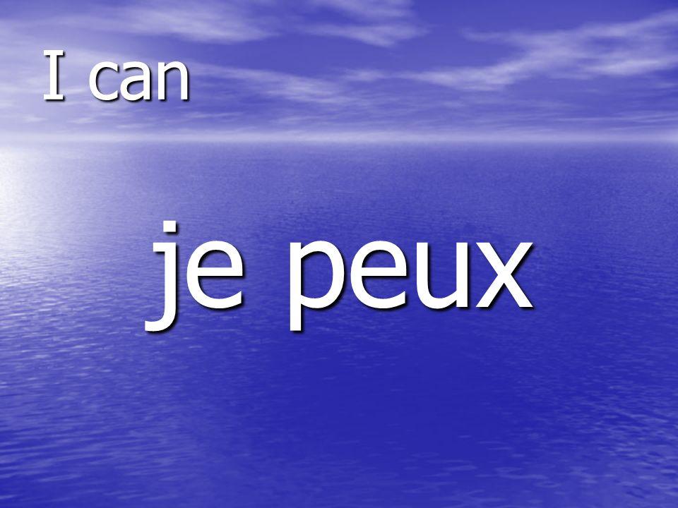 je peux I can