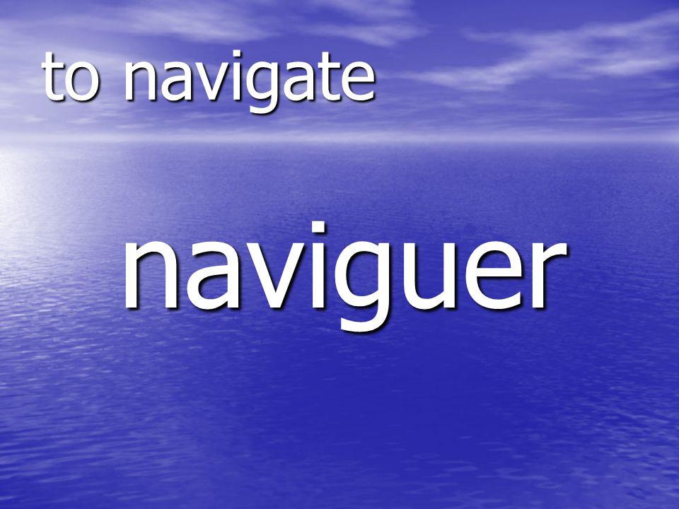naviguer to navigate