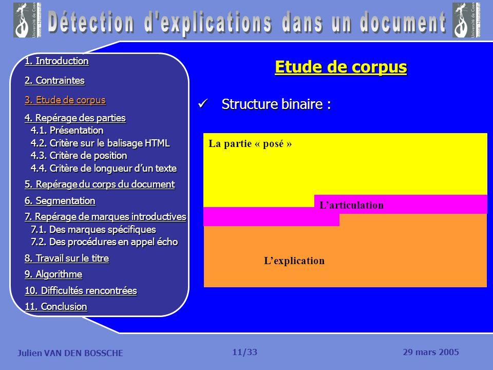 Julien VAN DEN BOSSCHE Etude de corpus Structure binaire : Structure binaire : 11/33 Larticulation La partie « posé » Lexplication Larticulation 29 ma