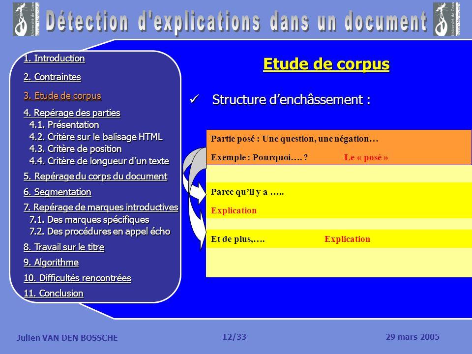 Julien VAN DEN BOSSCHE Etude de corpus Structure denchâssement : Structure denchâssement : 12/33 Partie posé : Une question, une négation… Exemple : P